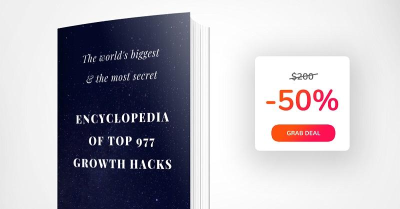 The Worlds Biggest Encyclopedia Of Top 977 Growth Hacks