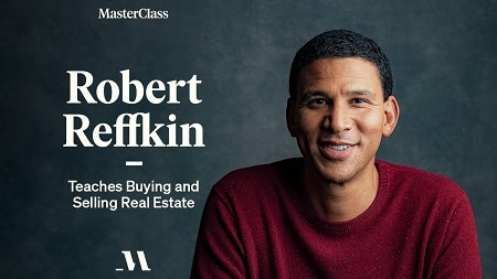 MasterClass - Robert Reffkin Teaches Buying and Selling Real Estate