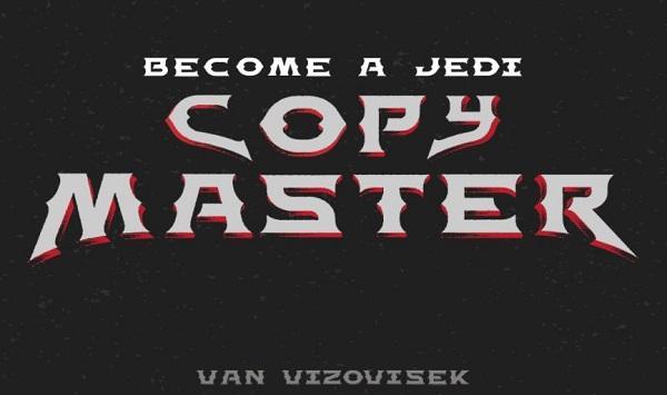 Van Vizovisek – Become a Jedi Copy Master